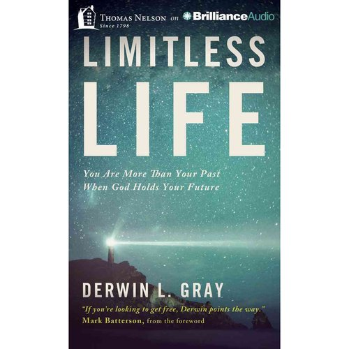 Limitless Life: You Are More Than Your Past When God Holds Your Future: Library Edition
