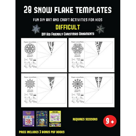 DIY Kid Friendly Christmas Ornaments: DIY Kid Friendly Christmas Ornaments (28 snowflake templates - Fun DIY art and craft activities for kids - Difficult): Arts and Crafts for Kids (Paperback) ()