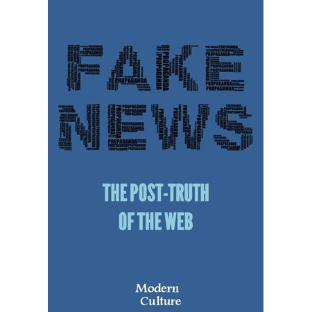 Fake News: The Post Truth of the Web -