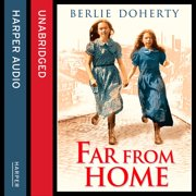 Far From Home: The sisters of Street Child (Street Child) - Audiobook