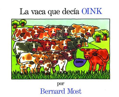LA Vaca Que Decia Oink/the Cow That Went Oink