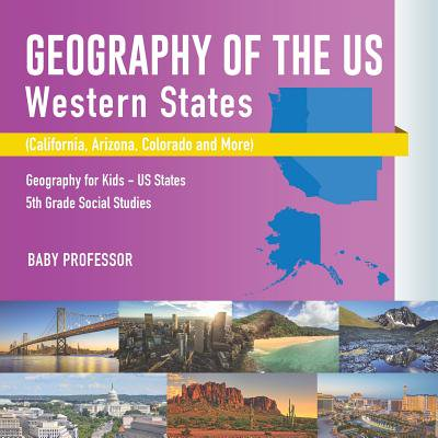 Geography of the Us - Western States (California, Arizona, Colorado and More Geography for Kids - Us States 5th Grade Social Studies ()