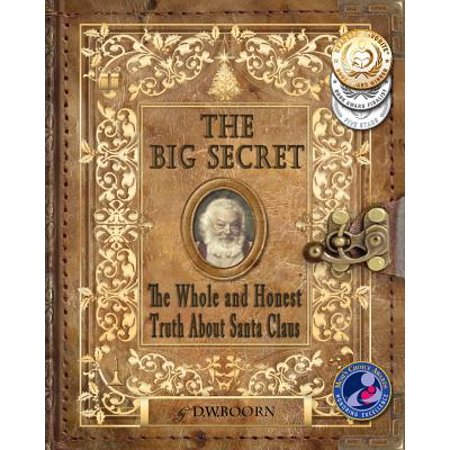 The Big Secret : The Whole and Honest Truth about Santa
