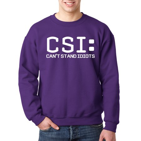 Trendy USA 806 - Crewneck CSI Can't Stand Idiots Crime Scene Investigation Parody Sweatshirt Large Purple