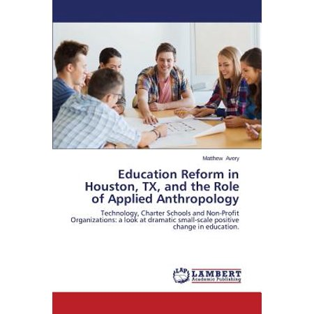 Education Reform in Houston, TX, and the Role of Applied Anthropology - Halloween Houston Tx