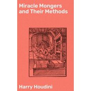 Miracle Mongers and Their Methods - eBook