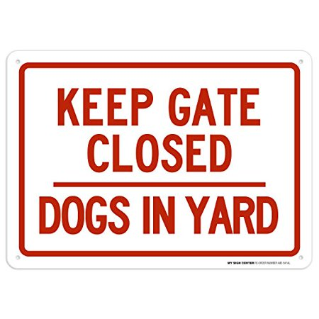 Keep Gate Closed Dogs In Yard Sign - 10