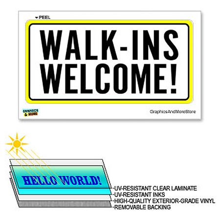 Laminated Sign Sticker - Walk-ins Welcome - 12 in x 6 in - Laminated Sign Window Business Sticker