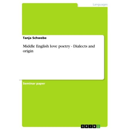 Middle English love poetry - Dialects and origin -