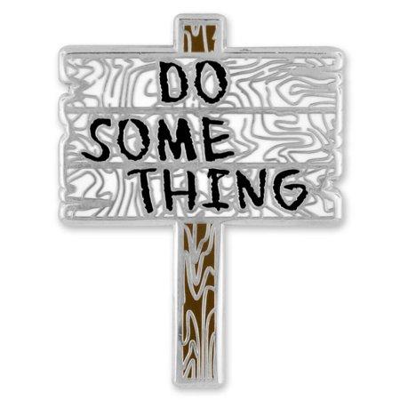 Do Something Motivational Sign Lapel Pin