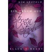 Black Heart - Band 3: Ein Traum aus Sternenstaub - eBook