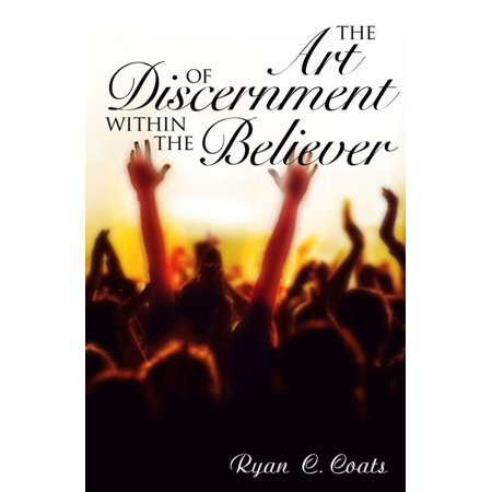 The Art of Discernment Within The Believer - (The Gift Of Discernment In The Bible)