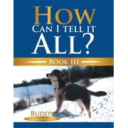 How Can I Tell It All? - eBook