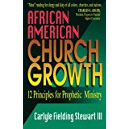 African American Church Growth  12 Principles Of Prophetic Ministry