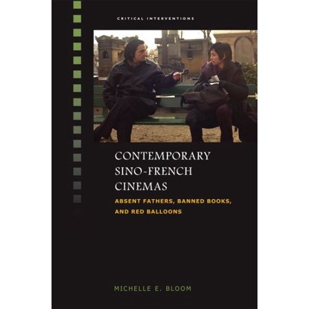 Contemporary Sino French Cinemas Absent Fathers Banned Books And