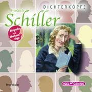 Dichterkpfe. Friedrich Schiller - Audiobook