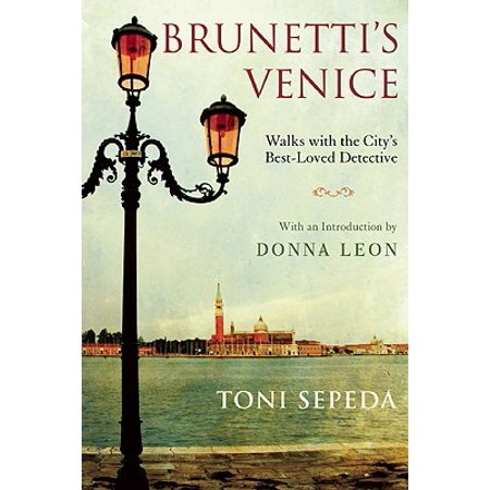 Brunetti's Venice : Walks with the City's Best-Loved