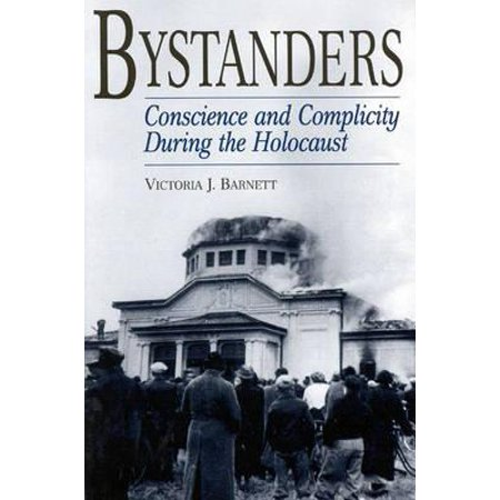 Bystanders : Conscience and Complicity During the