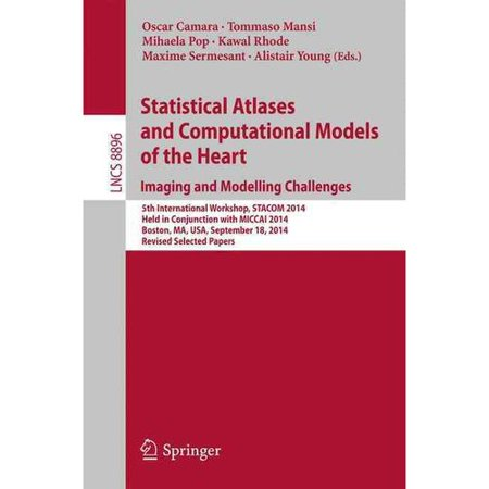 Statistical Atlases and Computational Models of the Heart - Imaging and Modelling Challenges: 5th International Workshop, Stacom 2014, Held in Conjunction With Miccai 2014, Boston, Ma, USA, September 18, 2014, Revised Selected Papers
