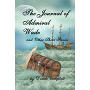 The Journal of Admiral Wade And Other Short Stories - eBook