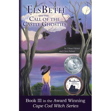 Elsbeth and the Call of the Castle Ghosties : Book III in the Cape Cod Witch Series