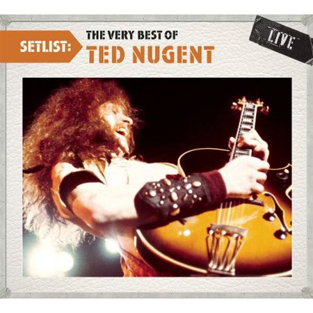 Ted Nugent - Setlist: The Very Best of Ted Nugent Live [CD]