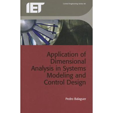 Application of Dimensional Analysis in Systems Modeling and Control