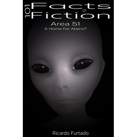 101 Facts Or Fiction - Area 51 - A Home For Aliens? -