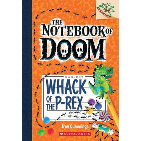Whack A Pack (Whack of the P-Rex: A Branches Book (the Notebook of Doom)