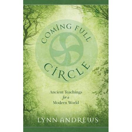 Full Circle Crankshaft (Coming Full Circle : Ancient Teachings for a Modern)