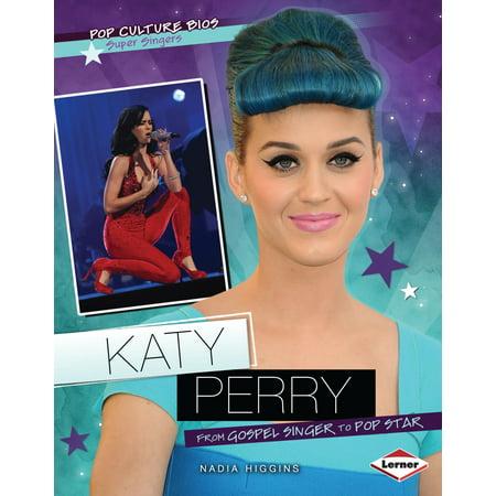 Pop Culture BIOS: Katy Perry: From Gospel Singer to Pop Star