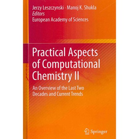Practical Aspects Of Computational Chemistry Ii  An Overview Of The Last Two Decades And Current Trends