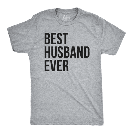 Mens Best Husband Ever T Shirt Funny Novelty  Sincere Valentines Day Tee For Guys (Funny Halloween Ideas For Guys)