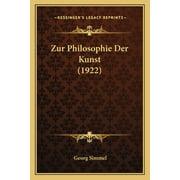 Zur Philosophie Der Kunst (1922) (Paperback)