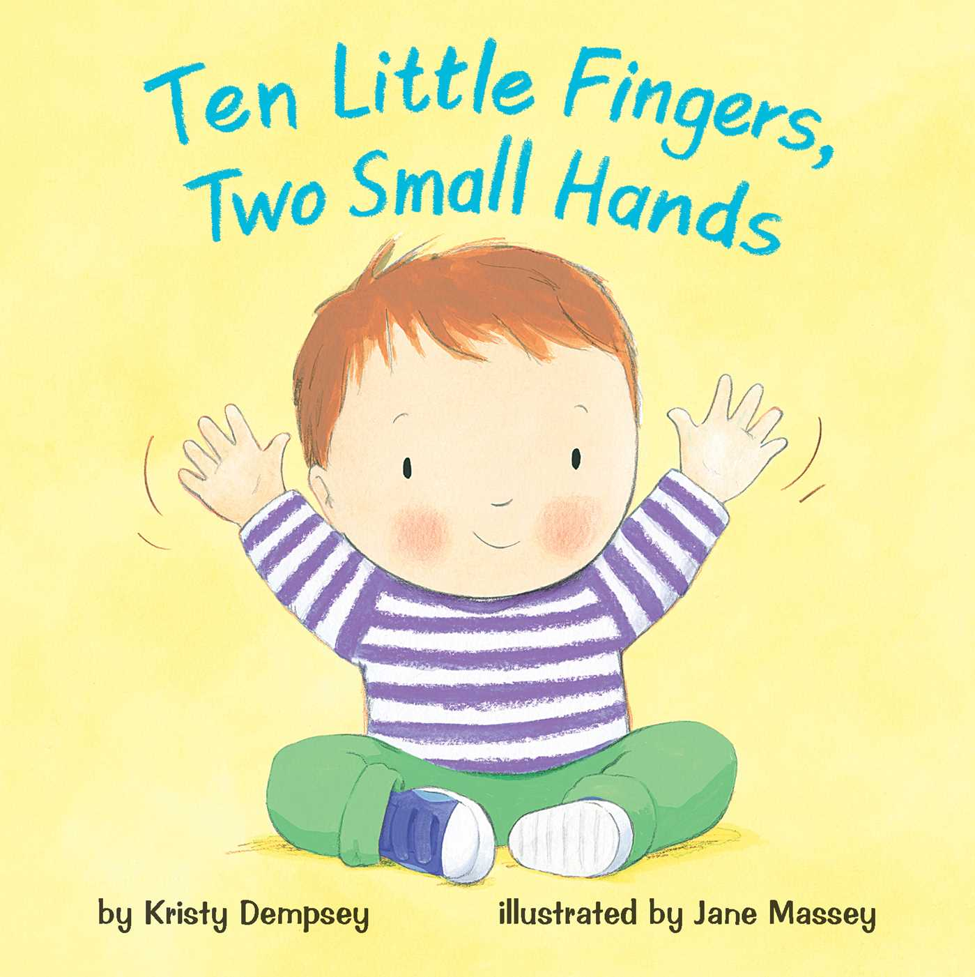 10 Little Fingers 2 Small Hands (Board Book)