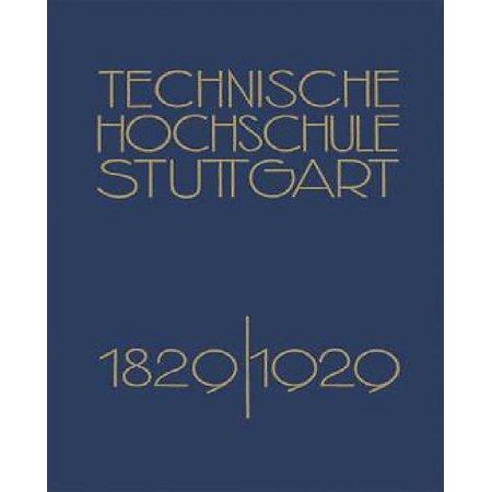 Festschrift der Technischen Hochschule Stuttgart: Zur Vollendung ihres Ersten Jahrhunderts 1829–1929 (German Edition) - image 1 of 1