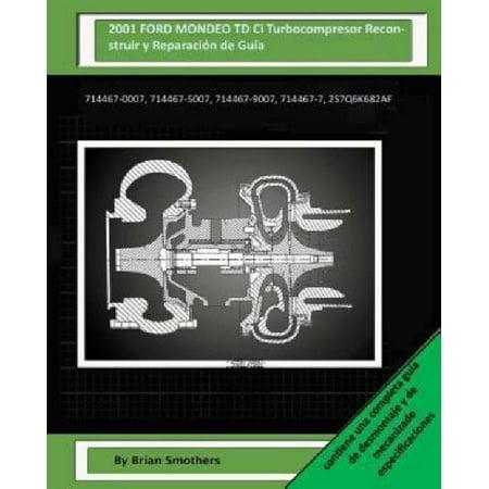 2001 Ford Mondeo Td Ci Turbocompresor Reconstruir Y Reparacion De Guia  714467 0007  714467 5007  714467 9007  714467 7  2S7q6k682af