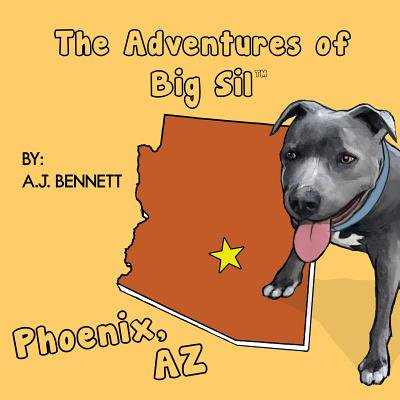 The Adventures of Big Sil Phoenix, AZ - eBook