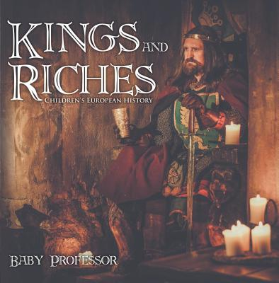 Kings and Riches | Children's European History - eBook