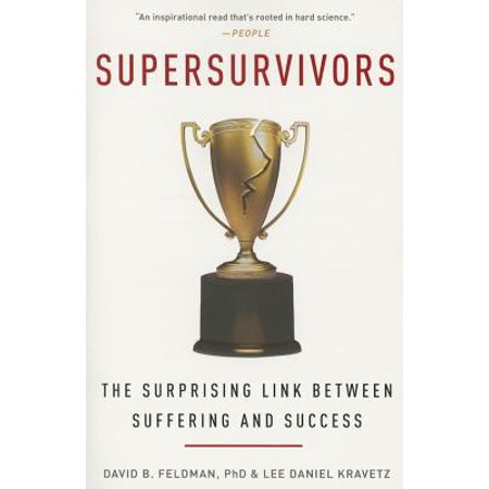 Supersurvivors : The Surprising Link Between Suffering and