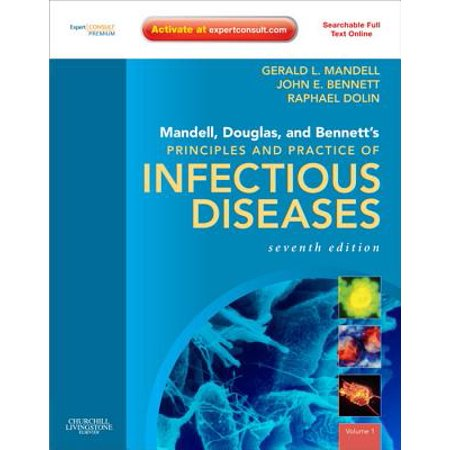 Mandell, Douglas, and Bennett's Principles and Practice of Infectious Diseases E-Book - (Mandell Douglas And Bennetts Infectious Disease Essentials)