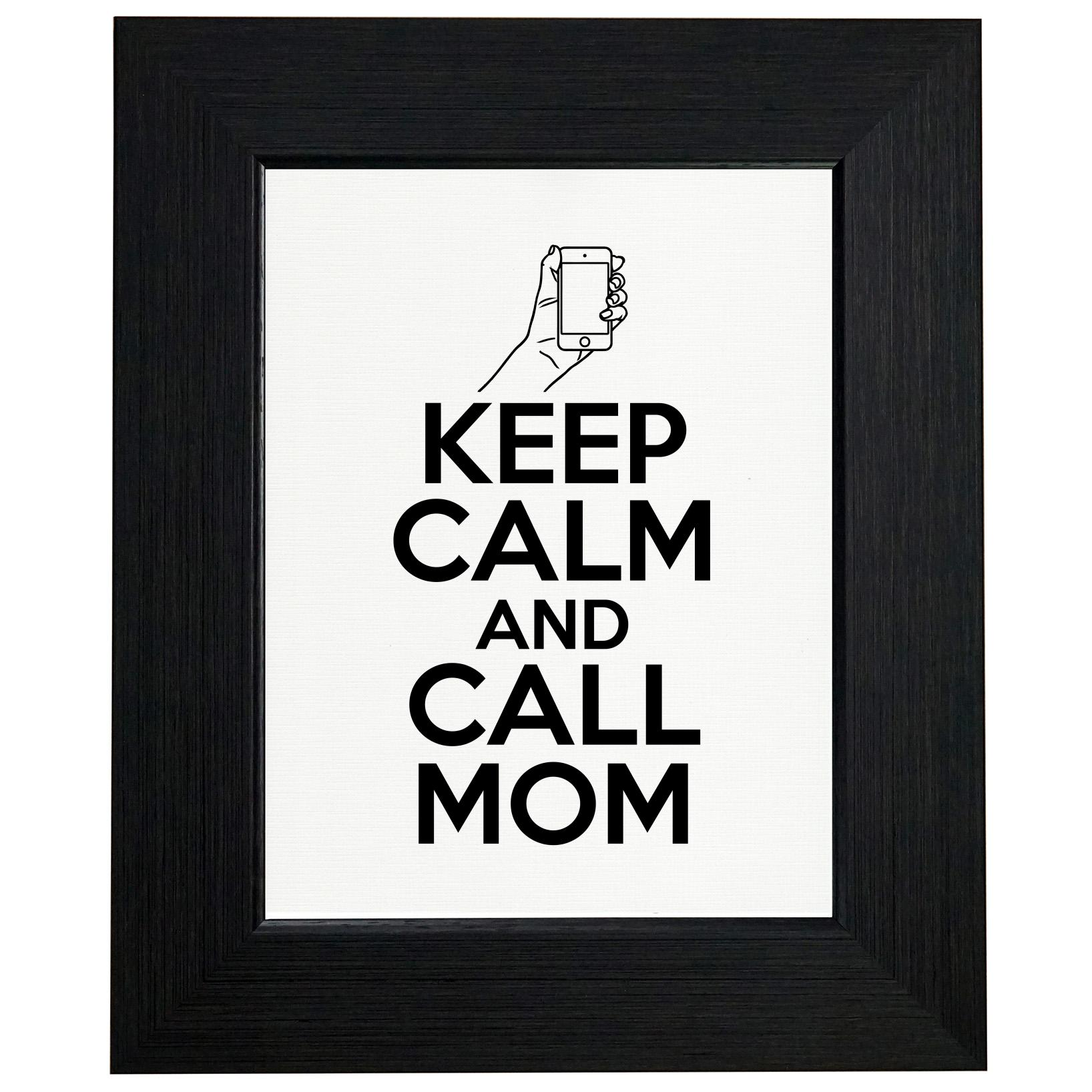 Keep Calm & Call Mom - College Funny Phone Framed Print Poster Wall or Desk Mount Options