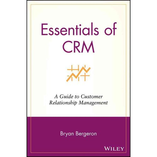 Essentials of Crm: A Guide to Customer Relationship Management