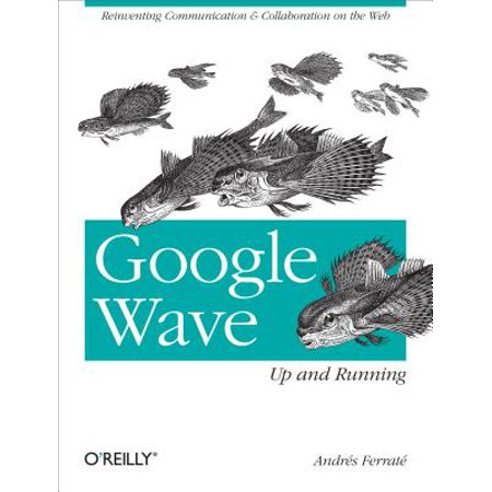 Google Wave: Up and Running - (Running Goggles)
