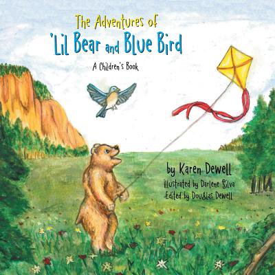 The Adventures of 'lil Bear and Blue Bird : A Children's (Lil Bird)