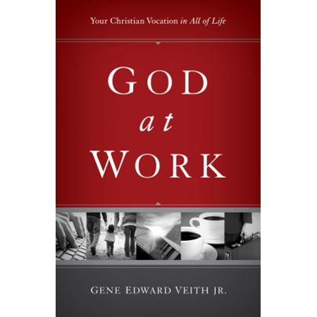God At Work (God at Work : Your Christian Vocation in All of)