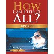 How Can I Tell It All? Book Ii - eBook