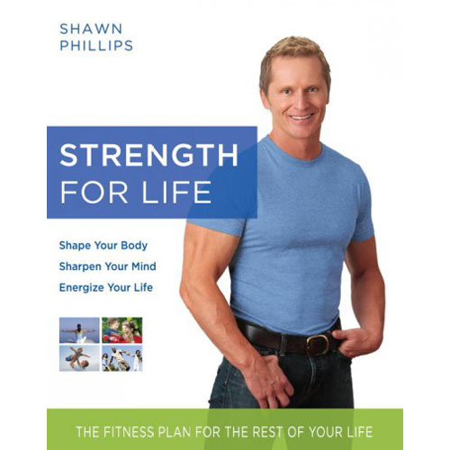 Strength for Life: The Fitness Plan for the Best of Your Life