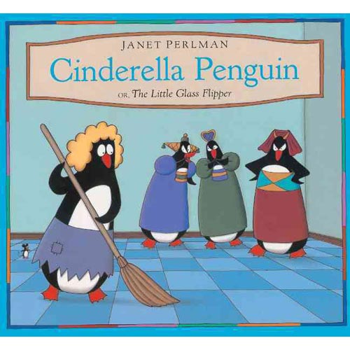 Cinderella Penguin, Or, the Little Glass Flipper