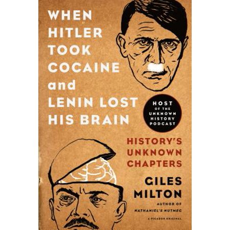 When Hitler Took Cocaine and Lenin Lost His Brain - eBook